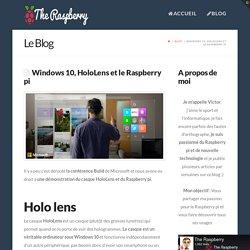 Windows 10, HoloLens et le Raspberry pi