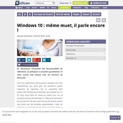 Windows 10 : même muet, il parle encore !