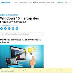 Windows 10 : le top des trucs et astuces