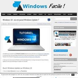 Windows 10 : où est passé Windows Update ?