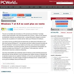 04/11/2014 Windows 7 et 8.0 ne sont plus en vente