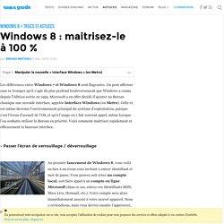 Windows 8 : maitrisez-le à 100 % : Contrôler la nouvelle « Interface Windows » (ex Metro)