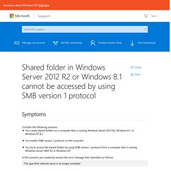 Shared folder in Windows Server 2012 R2 or Windows 8.1 cannot be accessed by using SMB version 1 protocol