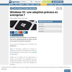 Windows 10 : une adoption précoce en entreprise ?