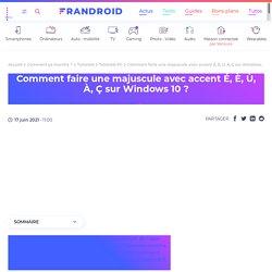 Windows 10 : comment améliorer son clavier AZERTY pour mieux écrire français