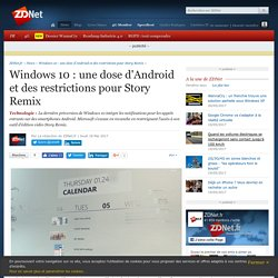 Windows 10 : une dose d'Android et des restrictions pour Story Remix - ZDNet