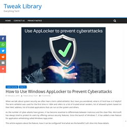 How to Use Windows AppLocker to Prevent Cyberattacks