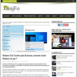 Windows 10 et l'arrière-plan du bureau, comment activer Windows à la une
