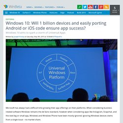 Windows 10: Will 1 billion devices and easily porting Android or iOS code ensure app success?