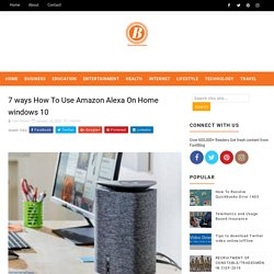7 ways How To Use Amazon Alexa On Home windows 10 - Blogging Fair Zone- Get All Kind of Information