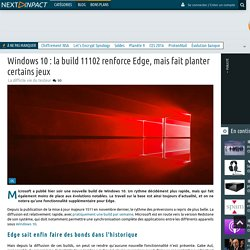 Windows 10 : la build 11102 renforce Edge, mais fait planter certains jeux