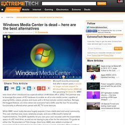 Windows Media Center is dead – here are the best alternatives