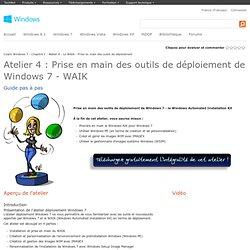 Coach Windows 7 - Chapitre 1 - Atelier 4 - Le WAIK - Prise en main des outils de déploiement