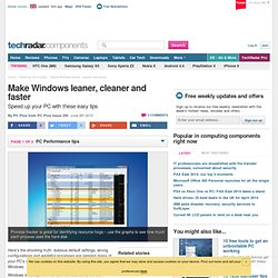 Make Windows leaner, cleaner and faster