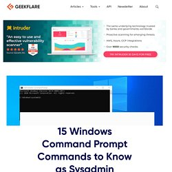 15 Windows Command Prompt Commands to Know as Sysadmin