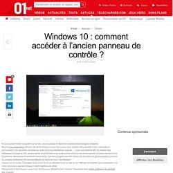 Windows 10 : comment accéder à l'ancien panneau de contrôle ?
