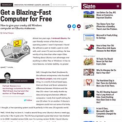 How to give your creaky old Windows computer an Ubuntu makeover. - By Farhad Manjoo