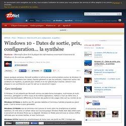 Windows 10 - Dates de sortie, prix, configuration... la synthèse