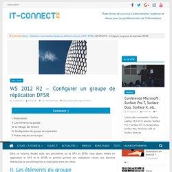 Windows Server 2012 R2 - Configurer groupe de réplication DFSR