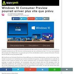 Windows 10 Consumer Preview pourrait arriver plus vite que prévu