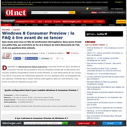Windows 8 Consumer Preview : la FAQ à lire avant de se lancer