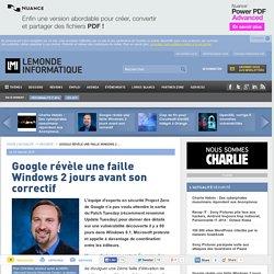 Google révèle une faille Windows 2 jours avant son correctif
