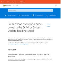 Fix Windows corruption errors by using the DISM or System Update Readiness tool