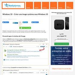 Windows 10 - Créer une image système sous Windows 10