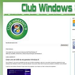 Club Windows 8: Créer une clé USB de récupération Windows 8