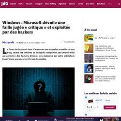 """Windows : une faille jugée """"critique"""" est exploitée par des hackers"""