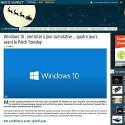 Windows 10 : une mise à jour cumulative... quatre jours avant le Patch Tuesday