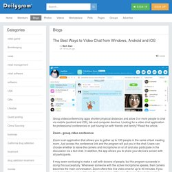 The Best Ways to Video Chat from Windows, Android and iOS » Dailygram ... The Business Network