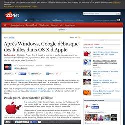 Après Windows, Google débusque des failles dans OS X d'Apple