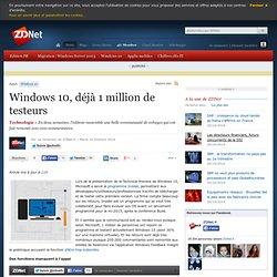 Windows 10, déjà 1 million de testeurs