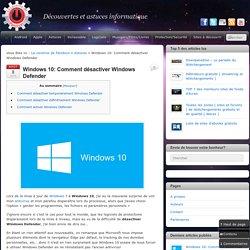 Windows 10: Comment désactiver Windows Defender - La caverne de Pandoon