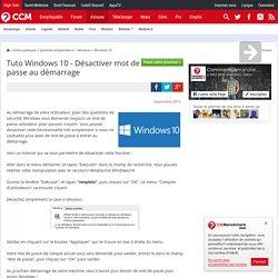Tuto Windows 10 - Désactiver mot de passe au démarrage