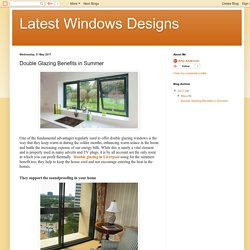 Latest Windows Designs: Double Glazing Benefits in Summer