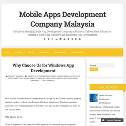 Why Choose Us for Windows App Development ~ Mobile Apps Development Company Malaysia