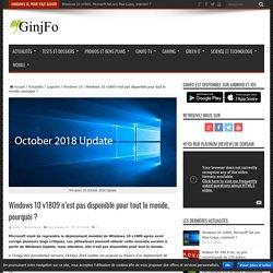 Metz Julien Windows 10 v1809 n'est pas disponible pour tout le monde, pourquoi ?