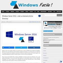 Windows Server 2016 : créer un domaine Active Directory