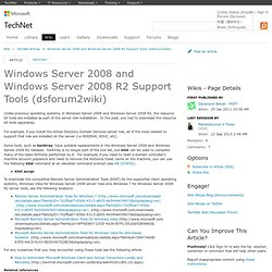 Windows Server 2008 and Windows Server 2008 R2 Support Tools (dsforum2wiki) - TechNet Articles - United States (English) - TechNet Wiki