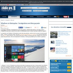 02/02/2015 Windows 10 Entreprise : la migration sera bien payante