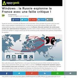 Windows : la Russie espionne la France avec une faille critique !