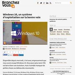 Windows 10, un système d'exploitation sur la bonne voie