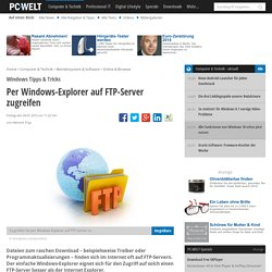 Per Windows-Explorer auf FTP-Server zugreifen - Windows Tipps & Tricks - Online & Browser