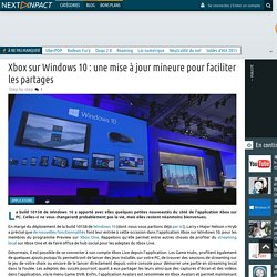 Xbox sur Windows 10 : une mise à jour mineure pour faciliter les partages