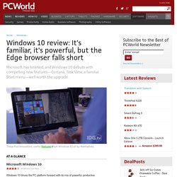 Windows 10 review: It's familiar, it's powerful, but the Edge browser falls short