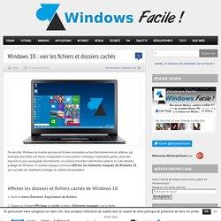 Windows 10 : voir les fichiers et dossiers cachés