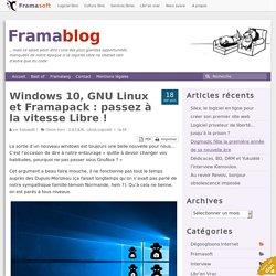 Windows 10, GNU Linux et Framapack : passez à la vitesse Libre