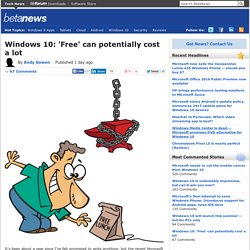 Windows 10: 'Free' can potentially cost a lot